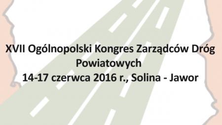 XVII Ogólnopolski Kongres Zarządców Dróg Powiatowych